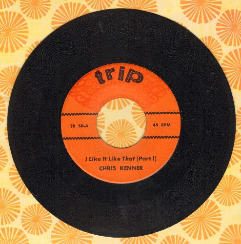 Kenner, Chris - I Like It Like That (Parts 1 + 2) (early re-issue) - NM9/ - 45 rpm Records