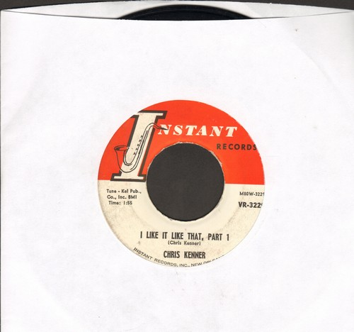 Kenner, Chris - I Like It Like That (Parts 1 + 2) - VG7/ - 45 rpm Records
