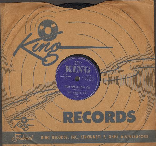 King, Earl (Connelly) - Every Whicha Kinda Way/I Don't Want Your Love (10 inch 78 rpm record with King company sleeve) - NM9/ - 78 rpm