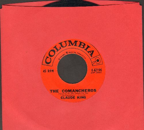 King, Claude - The Comanceros/I Can't Get Over The Way You Got Over Me  - EX8/ - 45 rpm Records