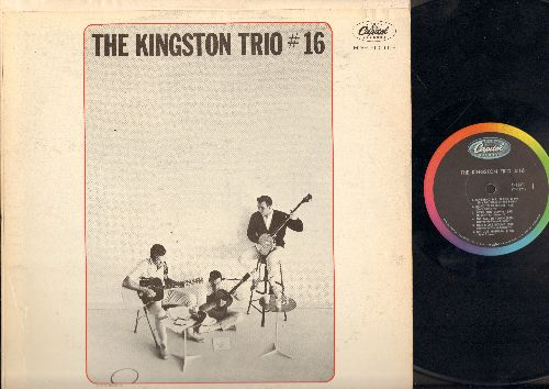 Kingston Trio - #16:, Reverend Mr. Black, Road To Freedom, River Rund Down, Big Ball In Town, One More Round, Oh Joe Hannah, Run The Ridges, Try To Remember, Mark Twain. Low Bridge, Ballad Of The Quiet Fighter, La Bamba (Vinyl Mono LP Record) (wol) - VG7/