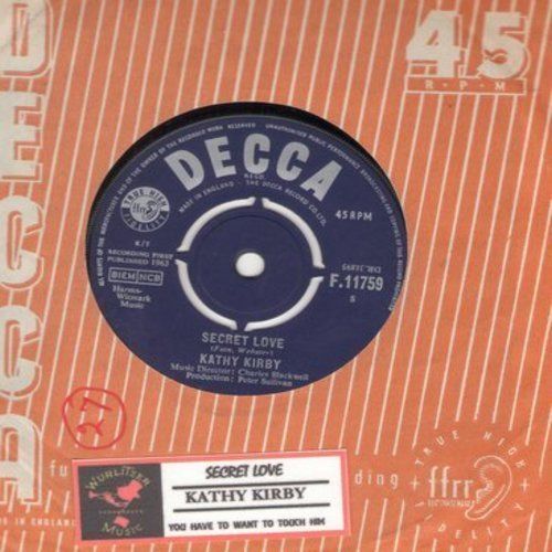 Kirby, Kathy - Secret Love/You Have To Want To Touch Him  (British Pressing with company sleeve and juke box label, with removable spindle adapter) - NM9/ - 45 rpm Records