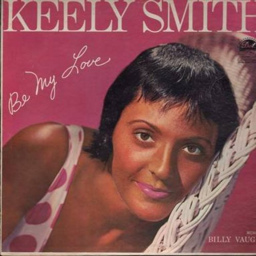 Smith, Keely - Be My Love: Pretend, I'm Gonna Sit Right Down And Write Myself A Letter, Fascination, It's All In The Game, You Made Me Love You, Smoke Gets In Your Eyes, How Deep Is The Ocean (vinyl MONO LP record) - EX8/EX8 - LP Records