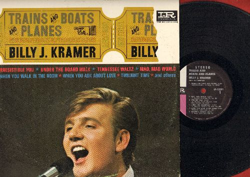 Kramer, Billy J. - Trains And Boats And Planes: Under The Boardwalk, Twilight Time, Tennessee Waltz, Irresistible You (vinyl STEREO LP record) - EX8/VG6 - LP Records