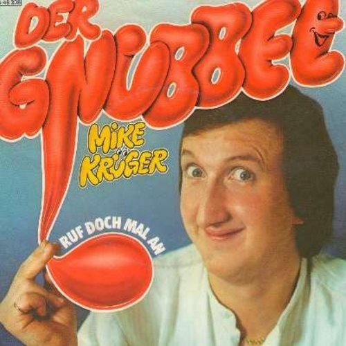 Kruger, Mike - Der Gnubbel/Ruf Doch Mal An (German pressing with picture sleeve, sung in German) - EX8/EX8 - 45 rpm Records