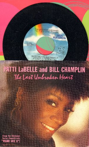 LaBelle, Patti & Bill Champlin - The Last Unbroken Heart/Miami Vice: New York Theme (by Jan Hammer on flip-side) (with picture sleeve) - EX8/EX8 - 45 rpm Records