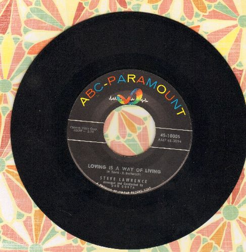 Lawrence, Steve - Loving Is A Way Of Living/(I Don't Crae) Only Love Me - EX8/ - 45 rpm Records