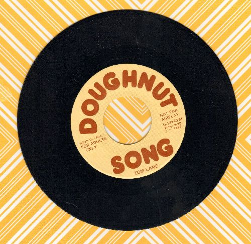 Lane, Tom - Doughnut Song (double-A-sided Adult Novelty Record) - M10/ - 45 rpm Records
