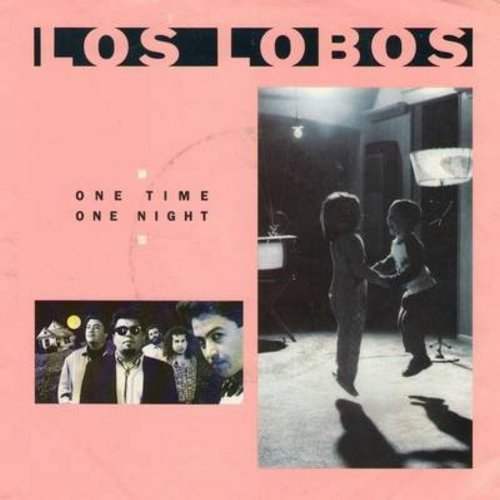 Los Lobos - One Time One Night (double-A-sided DJ advance copy with picture sleeve) - NM9/EX8 - 45 rpm Records