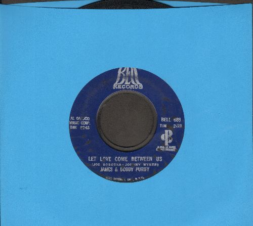 Purify, James & Bobby - Let Love Come Between Us/I Don't Want To Have To Wait - VG6/ - 45 rpm Records