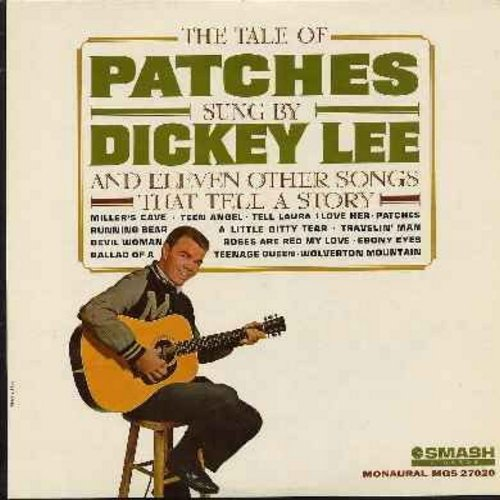 Lee, Dickey - The Tale Of Patches: Teen Angel, Tell Laura I Love Her, Running Bear, Wolverton Mountain, Ebony Eyes, Ballad Of A Teenage Queen (vinyl MONO LP record, NICE condition!) - VG7/VG6 - LP Records