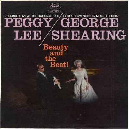 Lee, Peggy & George Shearing - Beauty And The Beat:  Do I Love You?, I Lost My Sugar In Salt Lake City, Mambo In Miami, Isn't It Romantic?, Get Out Of Town, Satin Doll (vinyl  MONO LP record - recorded Live) - VG7/VG7 - LP Records