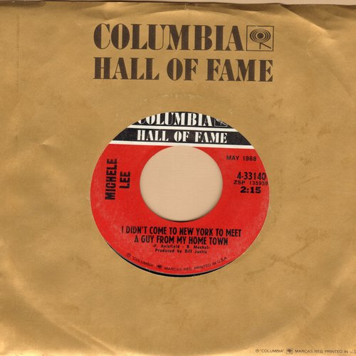 Lee, Michele - I Didn't Come To New York To Meet A Guy From My Home Town/L. David Sloane (re-issue with Columbia company sleeve) - NM9/ - 45 rpm Records