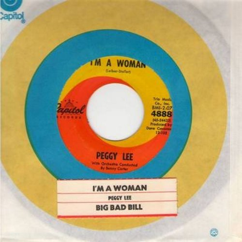 Lee, Peggy - I'm A Woman/Big Bad Bill (Is Sweet William Now) (with Capitol company sleeve, sol) - VG7/ - 45 rpm Records