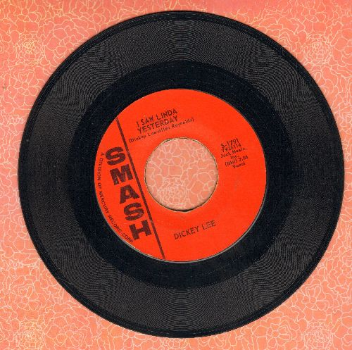 Lee, Dickey - I Saw Linda Yesterday/The Girl I Can't Forget (with juke box label) - EX8/ - 45 rpm Records