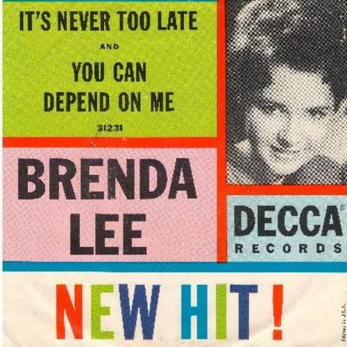 Lee, Brenda - You Can Depend On Me/It's Never Too Late (To Say I Love You) (with picture sleeve) - NM9/VG7 - 45 rpm Records