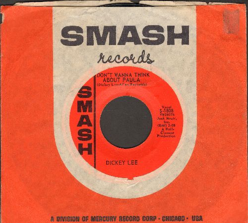 Lee, Dickey - Don't Wanna Think About Paula/Just A Friend (with Smash company sleeve) - EX8/ - 45 rpm Records