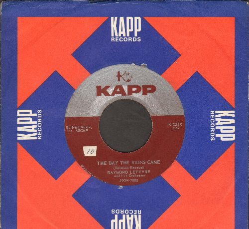 Lefevre, Raymond & His Orchestra - The Day The Rains Came/Butter Fingers (with vintage Kapp company sleeve) (ssol) - EX8/ - 45 rpm Records