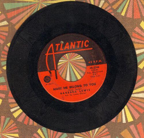 Lewis, Barbara - Make Me Belong To You/Girls Need Loving Care (bb) - EX8/ - 45 rpm Records