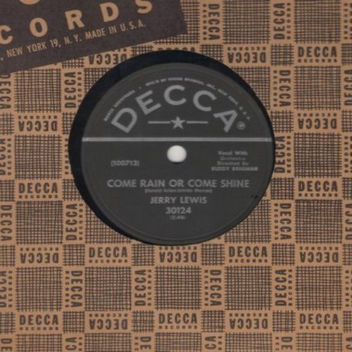 Lewis, Jerry - Rock-A-Bye Your Baby With A Dixie Melody/Come Rain Or Come Shine (RARE 10 inch 78rpm record with vintage Decca company sleeve) - EX8/ - 78 rpm