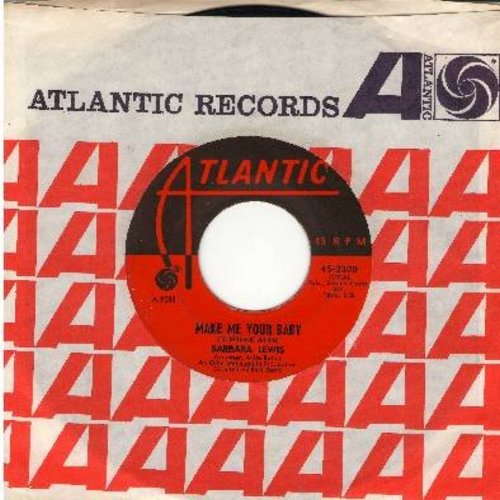 Lewis, Barbara - Make Me Belong To You/Girls Need Loving Care (with Atlantic company sleeve) - EX8/ - 45 rpm Records