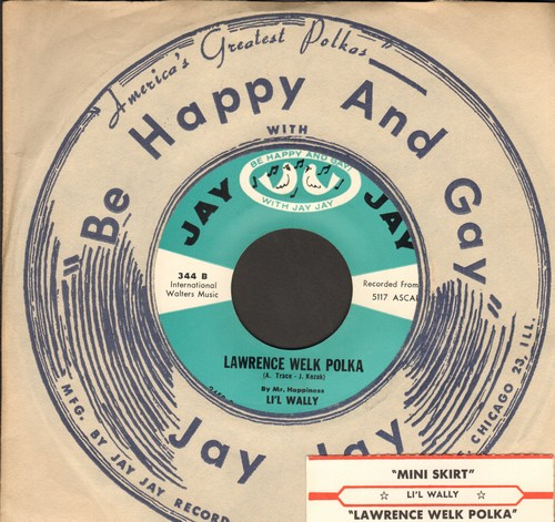 Li'l Wally - Mini Skirt/Lawrence Welk Polka (with RARE Jay Jay company sleeve and juke box label) - M10/ - 45 rpm Records