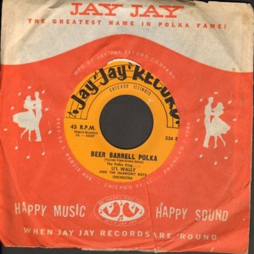 Li'l Wally & The Harmony Boys - Beer Barrell Polka/Let's Start Dancing (with Jay Jay company sleeve) - NM9/ - 45 rpm Records