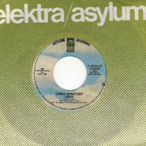 Ronstadt, Linda - Crazy (NICE version of the Patsy Cline favorite)/Someone To Lay Down Beside Me (with Asylum company sleeve) - NM9/ - 45 rpm Records