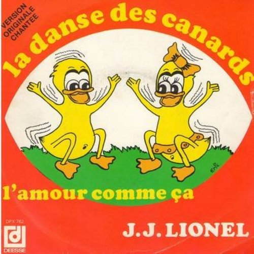 Lionel, J. J. - La danse des canards (Chicken Dance!)/L'amour comme ca (Freanch Pressing, sung in French, with picture sleeve, illustrated instructions on how to do the Chicken Dance on back of cover! - GREAT NOVELTY!) - NM9/VG7 - 45 rpm Records