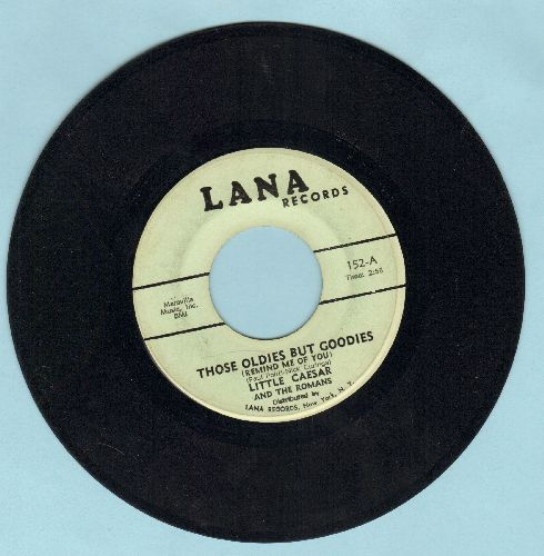Little Caesar & The Romans - Those Oldies But Goodies/She Don't Wanna Dance (early re-issue) - EX8/ - 45 rpm Records
