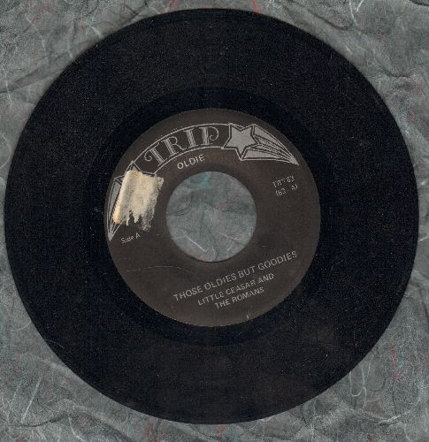 Little Ceasar & The Romans - Those Oldies But Goodies/Love You So (by Ron Holden on flip-side) (early re-issue)(sol) - NM9/ - 45 rpm Records