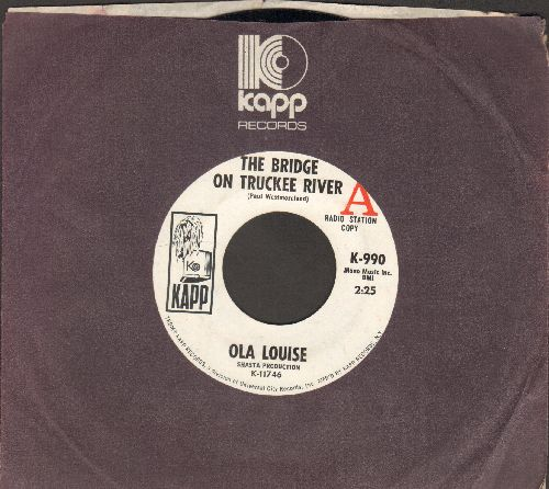 Louise, Ola - The Bridge On Tuckee River/Forecast For The Blues (DJ advance pressing with Kapp company sleeve) - NM9/ - 45 rpm Records