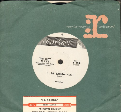 Lopez, Trini - La Bamba (4:37 minutes version)/Cielito Lindo (7 inch 33rpm STEREO record with small spindle hole, with Reprise company sleeve and juke box label) - M10/ - 45 rpm Records