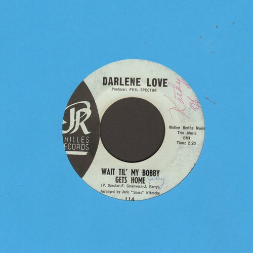 Love, Darlene - Wait Til' My Bobby Gets Home/Take It From Me (blue label early issue)(minor wol) - VG6/ - 45 rpm Records