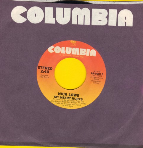 Lowe, Nick - My Heart Hurts/Stick It Where The Sun Don't Shine (with Columbia company sleeve, wol) - NM9/ - 45 rpm Records