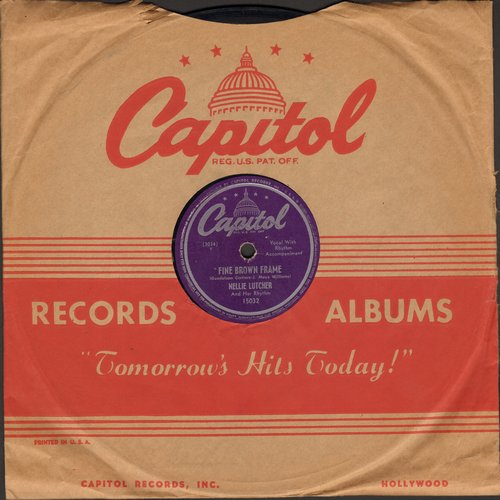 Lutcher, Nellie - Fine Brown Frame/The Pig-Latin Song (10 inch 78 rpm record with Capitol company sleeve) - EX8/ - 78 rpm
