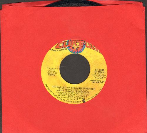 Lujack, Larry - The Ballad Of The Mad Streaker (DJ advance pressing with MONO and ST^EREO version) - VG7/ - 45 rpm Records