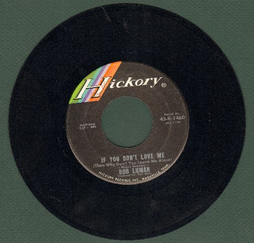 Luman, Bob - If You Don't Love Me (Then Why Don't You Leave Me Alone)/Throwin' Kisses - NM9/ - 45 rpm Records