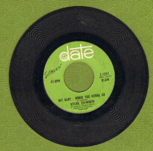 Luvworth, Ritchie - Hey Baby - Where You Gonna Go/Girl Of Mine (wol) - VG7/ - 45 rpm Records