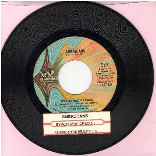 MacGregor, Byron - Americans (written and first recorded by Gordon Sinclair)/America The Beautiful (Instrumental) (1973 first issue with juke box label) - NM9/ - 45 rpm Records