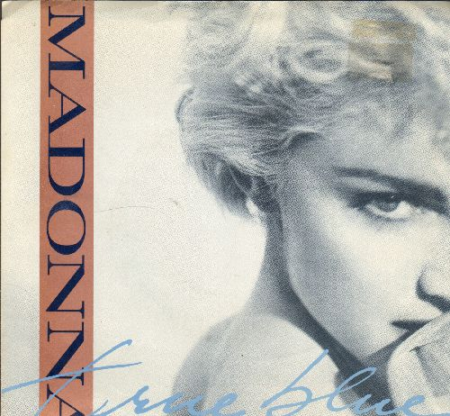 Madonna - True Blue/Ain't No Big Deal (with picture sleeve) - EX8/EX8 - 45 rpm Records