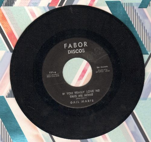 Gail Marie - If You Really Love Me Take Me Home/I'll Get Over You - EX8/ - 45 rpm Records