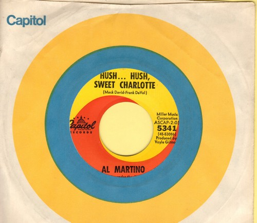 Martino, Al - Hush Hush Sweet Charlotte (Love Theme from Cult Classic Bette Davis Horror Film)/My Heart Would Know (with vintage Capitol company sleeve) - NM9/ - 45 rpm Records