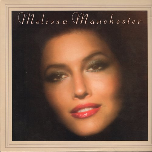 Manchester, Melissa - Melissa Manchester: Pretty Girls, How Does It Feel Right Now, Don't Want A Heartache (vinyl LP record) - NM9/EX8 - 45 rpm Records