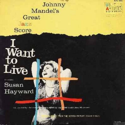Mandel, Johnny - I Want To Live - Johnny Madel's Great Jazz Score from the Academy Award Winning Motion Picture (vinyl LP record, CLASSIC COVER ART featuring Susan Hayworth) - NM9/VG7 - LP Records