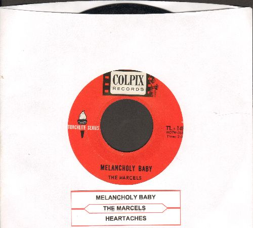 Marcels - Melancholy Baby/Heartaches (early double-hit re-issue with juke box label) - EX8/ - 45 rpm Records