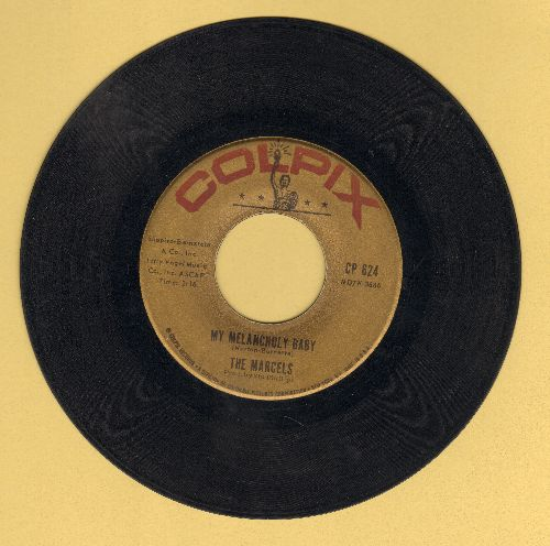 Marcels - My Melancholy Baby/Really Need Your Love - EX8/ - 45 rpm Records