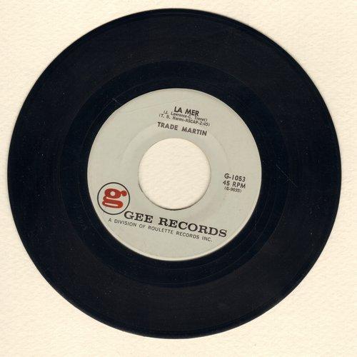 Martin, Trade - La Mer/Loving You - NM9/ - 45 rpm Records