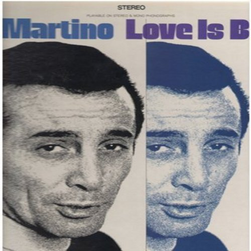 Martino, Al - Love Is Blue: Goin' Out Of My Head, Call Me, Lili Marlene, Let It Be Me (vinyl STEREO LP record, rainbow cirlcle label first issue) - NM9/EX8 - LP Records