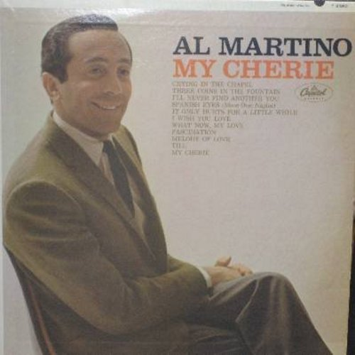 Martino, Al - My Cherie: Crying In The Chapel, Spanish Eyes, Fascination, Till, What Now My Love, I'll Never Find Another You (vinyl MONO LP record) - EX8/NM9 - LP Records